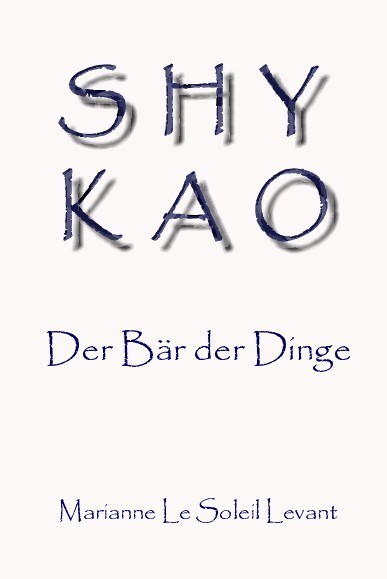 SHYKAO - Der Bär der Dinge